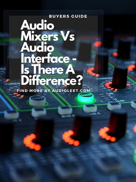 Audio Mixers Vs Audio Interface - Is There A Difference